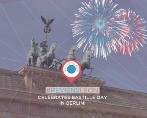 #REVIENSLEON celebrates Bastille Day in Berlin!